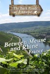 BETWEEN MEUSE AND RHINE FRANCE - Travel Video.