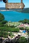 THE JURA FRANCE - Travel Video.