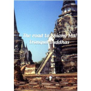 The Road to Chiang Mai: Tranquil Buddhas - Travel Video.