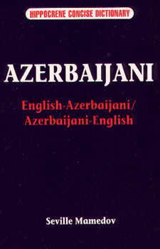 English-Azeri (Azerbaijani), Azeri-English Language, Concise Dictionary.