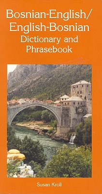 Bosnian-English, English-Bosnian Language, Dictionary and Phrasebook.