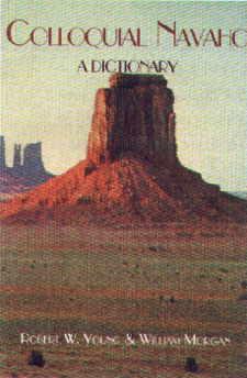 Colloquial Navajo (Everyday Speech) Dictionary.