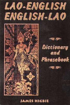 Lao-English, English-Lao Dictionary and Phrasebook.