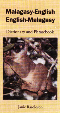 Malagasy-English, English-Malagasy Dictionary and Phrasebook.