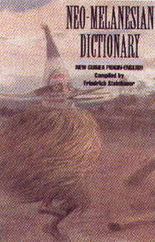 Tok Pisin (Neo-Melanesian)-English, Concise Dictionary (Papua-New Guinea Pidgin English) Hippocrene Books.