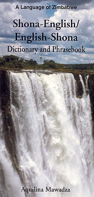Shona-English, English-Shona Dictionary and Phrasebook.