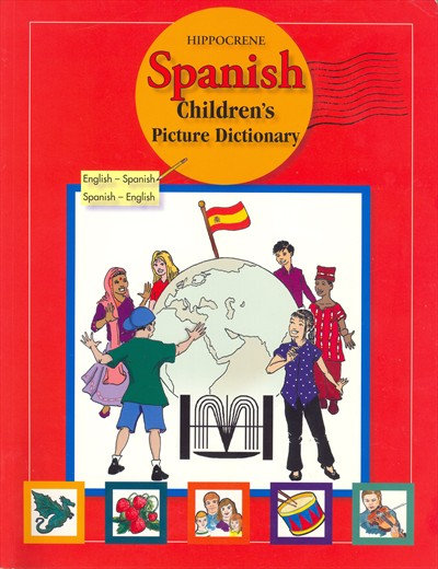 Hippocrene Children's Illustrated Spanish Dictionary.