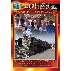 The Royal Orient Express - Railroad Video.