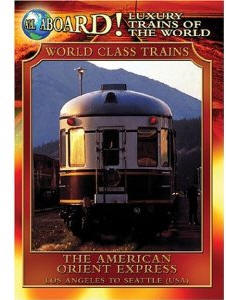 The American Orient Express - Travel Video.