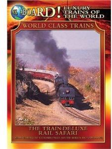 The Train - De - Luxe Rail Safari - Travel Video.