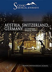Austria, Switzerland, Germany A Christmas Musical Tour - Travel Video.