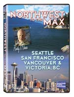 Northwest to the Max - Seattle, San Francisco, Vancouver and Victoria, B.C.