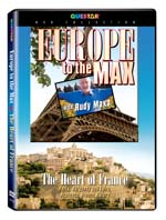 Rudy Maxa's: Europe to the Max - The Heart of France - Travel Video.