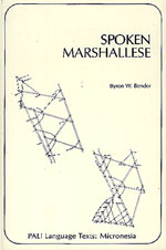 Spoken Marshallese: An Intensive Language Course with Grammatical Notes and Glossary.